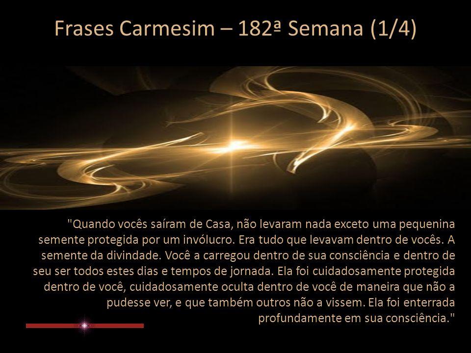 Frases Carmesim 181ª Semana Extraídas do Site: www.manuscritoshaumbra.com