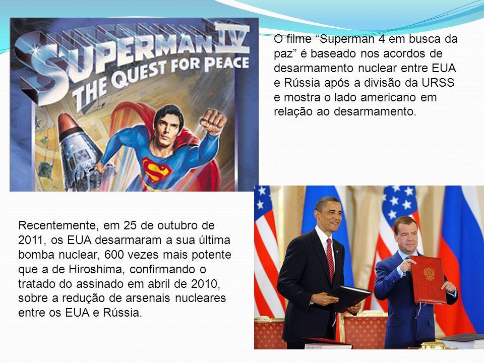 O filme Superman 4 em busca da paz é baseado nos acordos de desarmamento nuclear entre EUA e Rússia após a divisão da URSS e mostra o lado americano e
