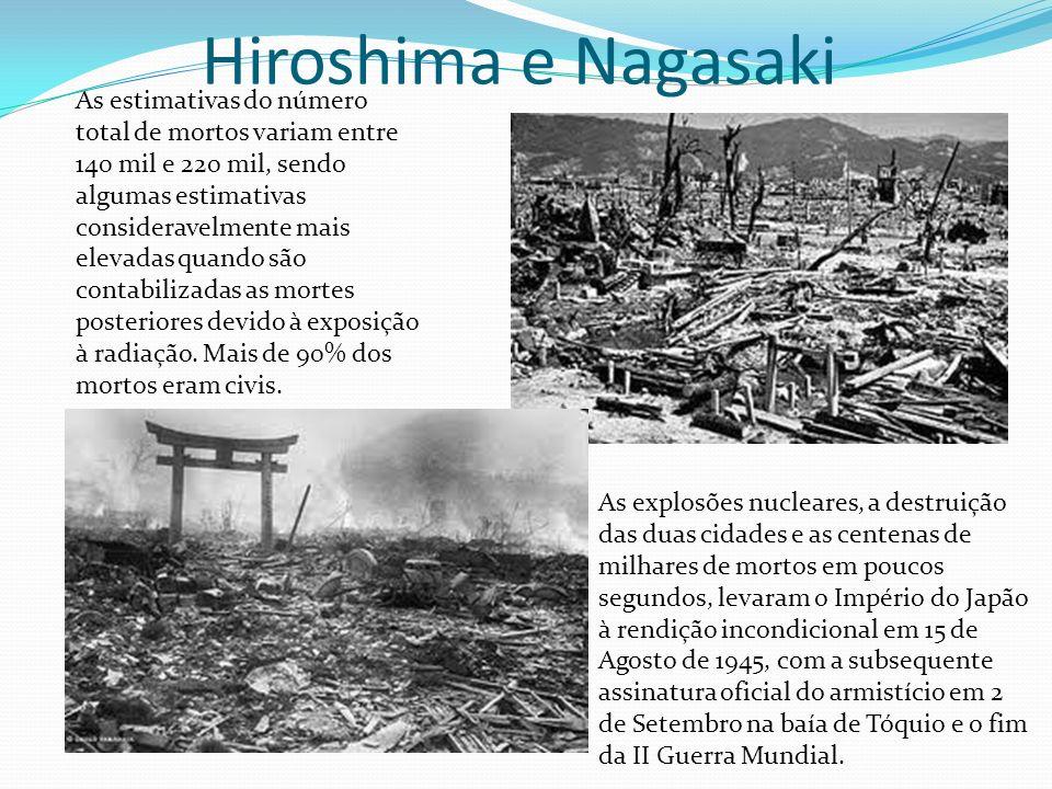 Hiroshima e Nagasaki As estimativas do número total de mortos variam entre 140 mil e 220 mil, sendo algumas estimativas consideravelmente mais elevada