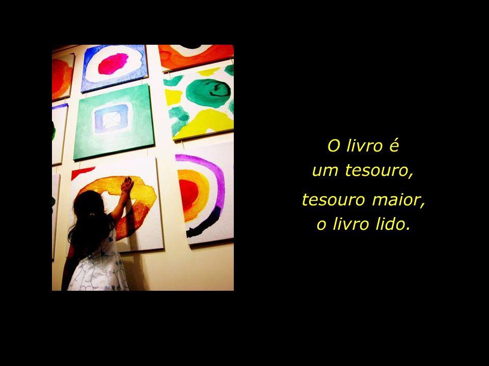 Procure familiarizar teus filhos e netos, desde a tenra idade, com a riqueza da arte, - teatro, literatura, música, artes plásticas...