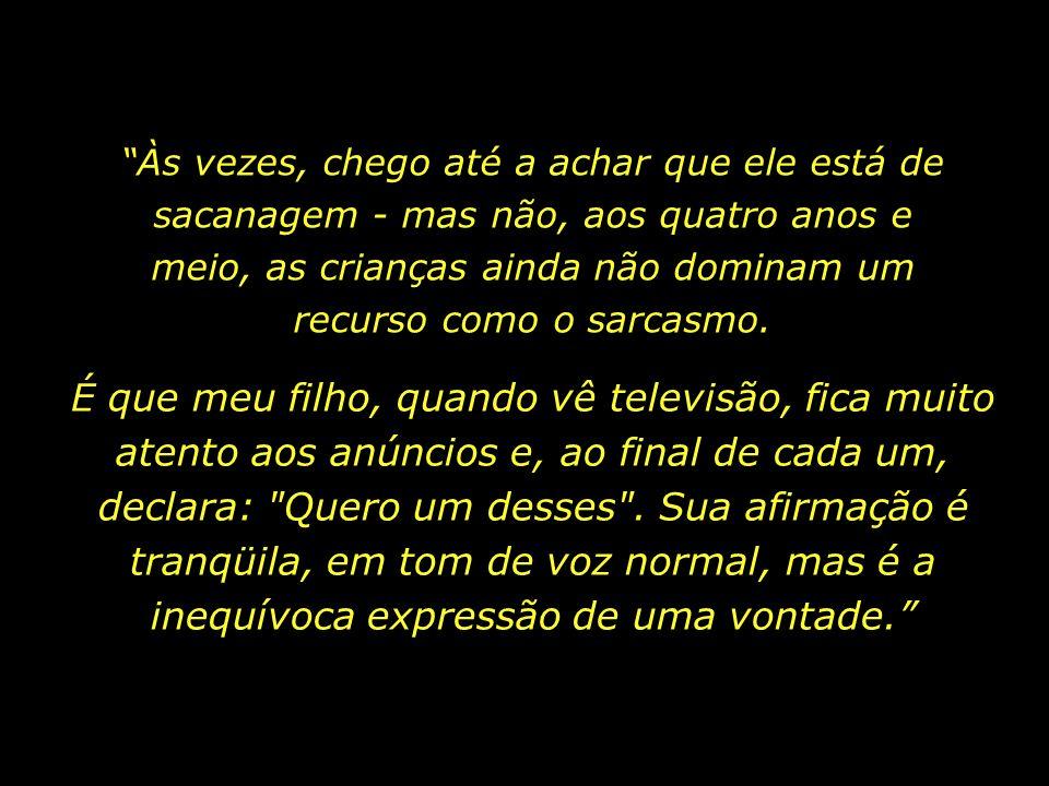 Leia a seguir trechos do depoimento de uma jovem mãe, publicado recentemente no jornal Folha de São Paulo: