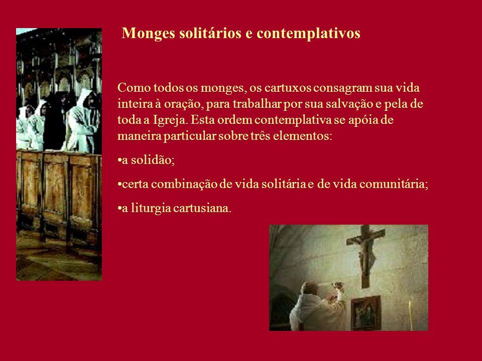 Como todos os monges, os cartuxos consagram sua vida inteira à oração, para trabalhar por sua salvação e pela de toda a Igreja. Esta ordem contemplati