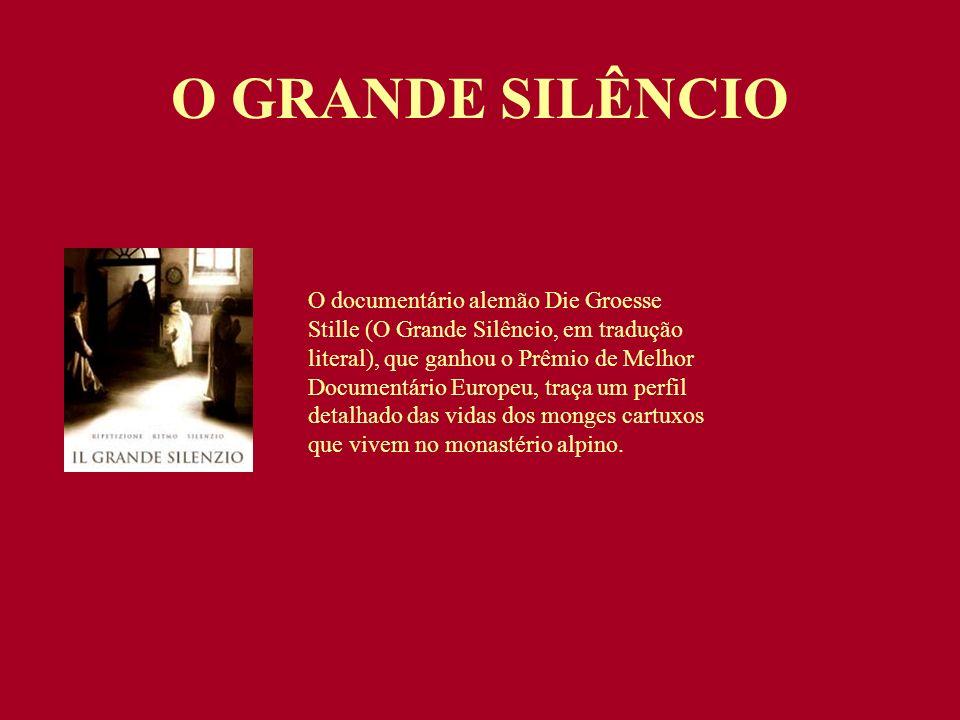 O documentário alemão Die Groesse Stille (O Grande Silêncio, em tradução literal), que ganhou o Prêmio de Melhor Documentário Europeu, traça um perfil