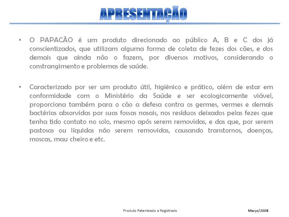 O PAPACÃO é um produto direcionado ao público A, B e C dos já conscientizados, que utilizam alguma forma de coleta de fezes dos cães, e dos demais que