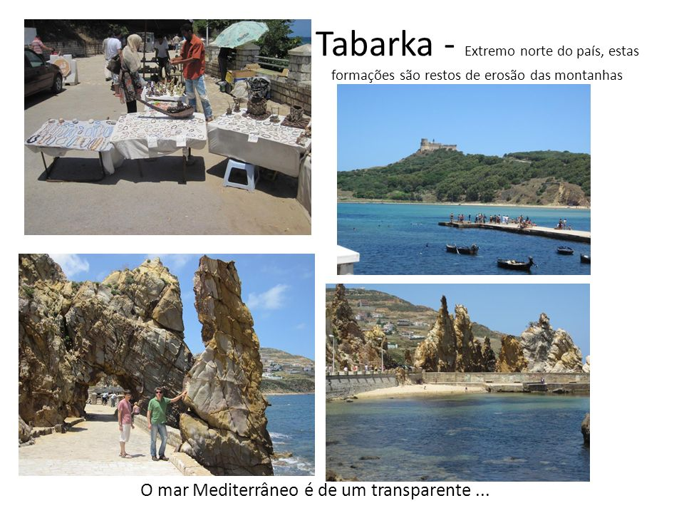 Saímos de Bizerte e fomos com destino à Tabarka Ainda Bem que temos um motorista e um Guia, pois com estas placas....