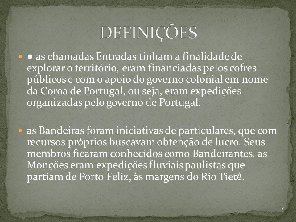 São Paulo de Piratininga A maioria das expedições partia de São Paulo de Piratininga.
