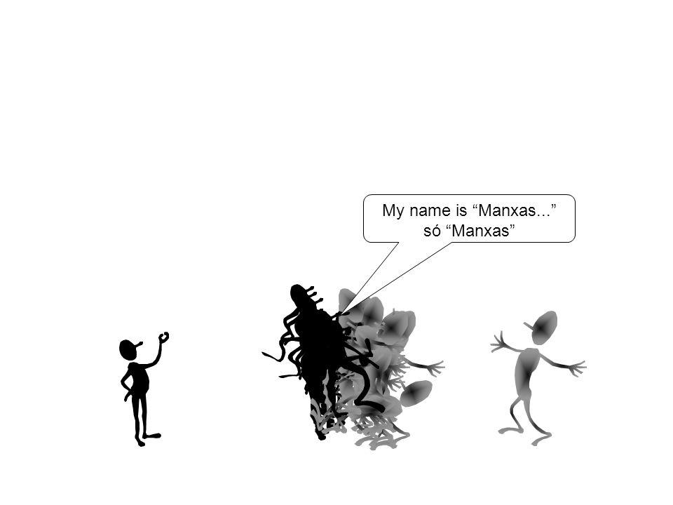 My name is Manxas... só Manxas