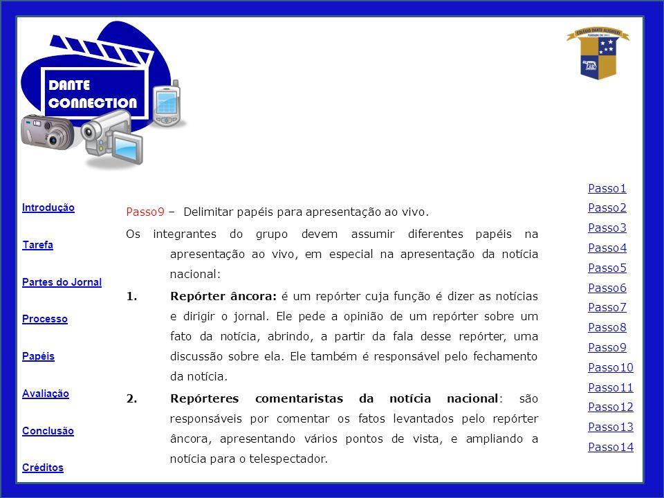 Tarefa Processo Papéis Avaliação Introdução Créditos Partes do Jornal Conclusão DANTE CONNECTION Passo9 – Delimitar papéis para apresentação ao vivo.