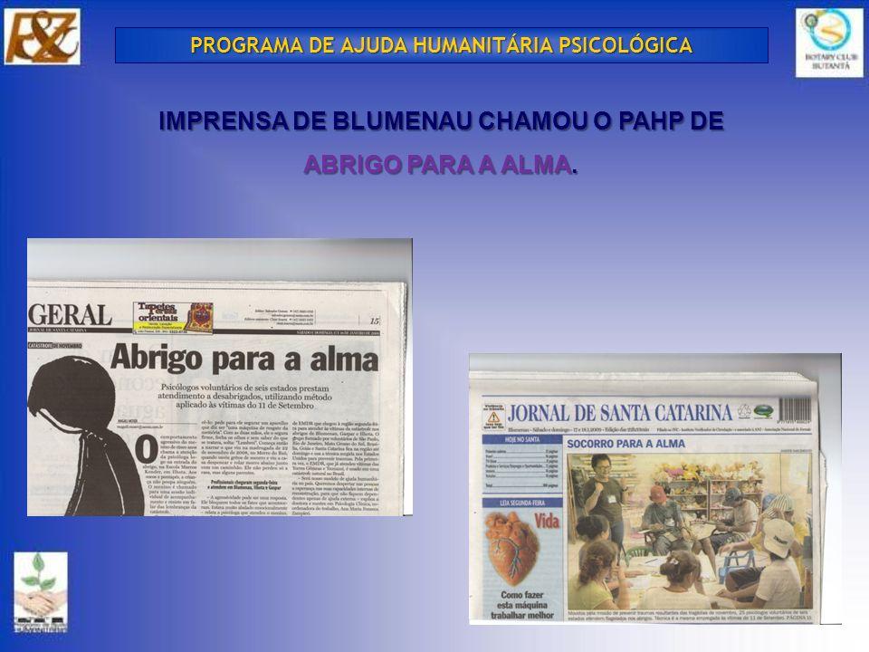 IMPRENSA DE BLUMENAU CHAMOU O PAHP DE ABRIGO PARA A ALMA. PROGRAMA DE AJUDA HUMANITÁRIA PSICOLÓGICA