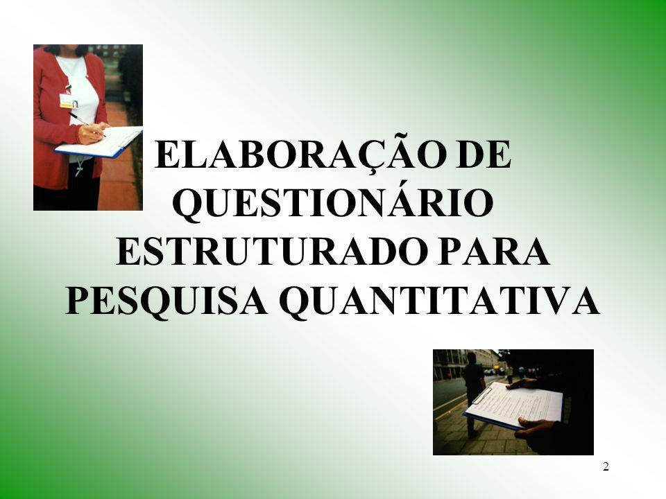 2 ELABORAÇÃO DE QUESTIONÁRIO ESTRUTURADO PARA PESQUISA QUANTITATIVA