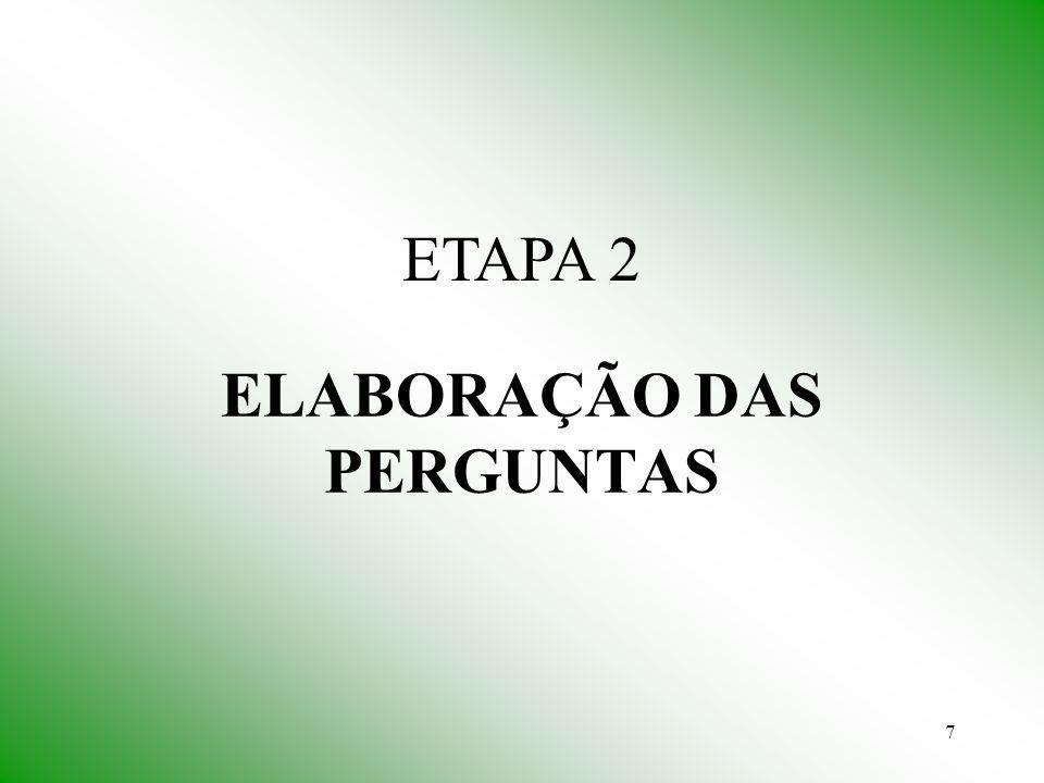 7 ELABORAÇÃO DAS PERGUNTAS ETAPA 2