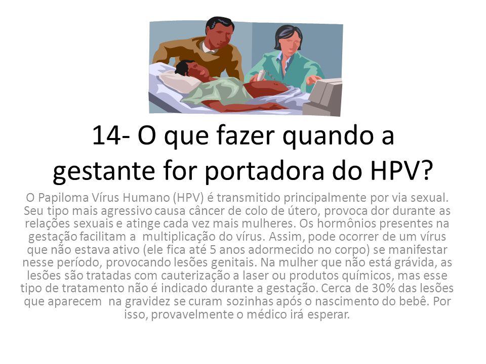 13- Que problemas a hipotensão arterial (pressão baixa) pode causar na gravidez? Mal-estar, moleza, sudorese fria, palidez da pele e ao redor dos lábi