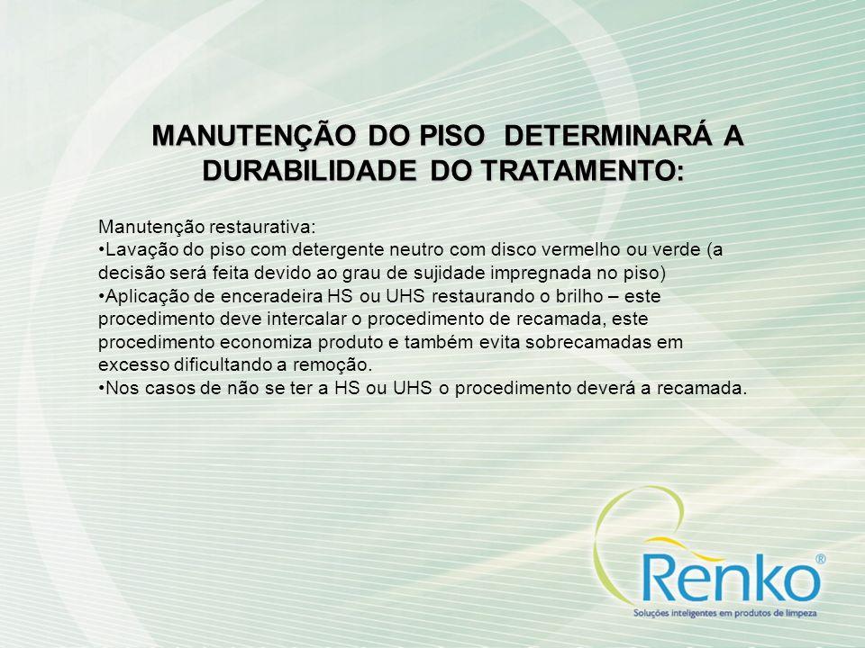 MANUTENÇÃO DO PISO DETERMINARÁ A DURABILIDADE DO TRATAMENTO: MANUTENÇÃO DO PISO DETERMINARÁ A DURABILIDADE DO TRATAMENTO: Manutenção restaurativa: Lav