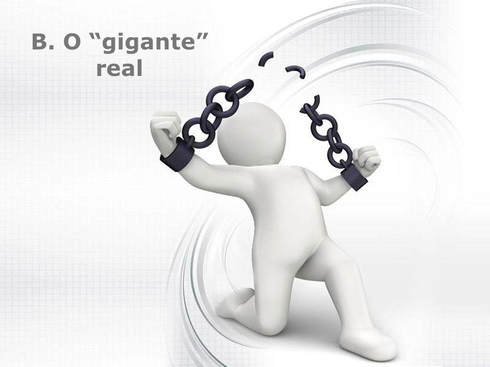 B. O gigante real