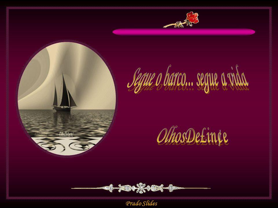 Segue o barco...Suave e garboso como a um cisne, avistando ao longe...