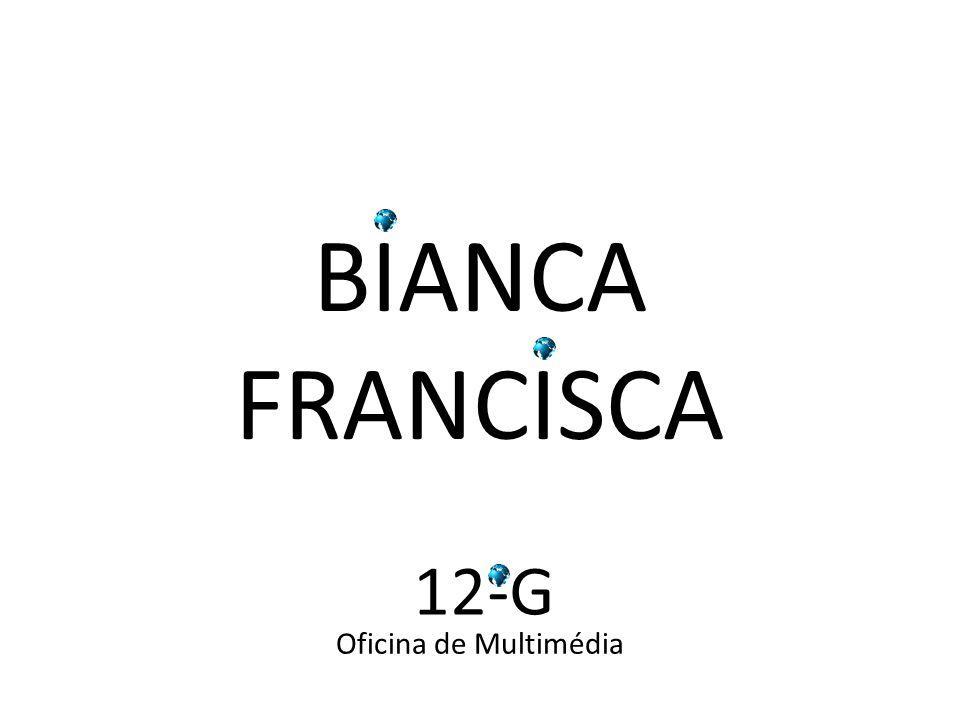 BIANCA FRANCISCA 12-G Oficina de Multimédia