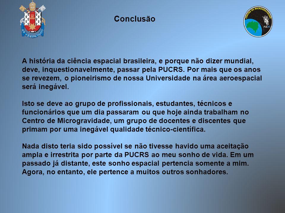 A história da ciência espacial brasileira, e porque não dizer mundial, deve, inquestionavelmente, passar pela PUCRS. Por mais que os anos se revezem,