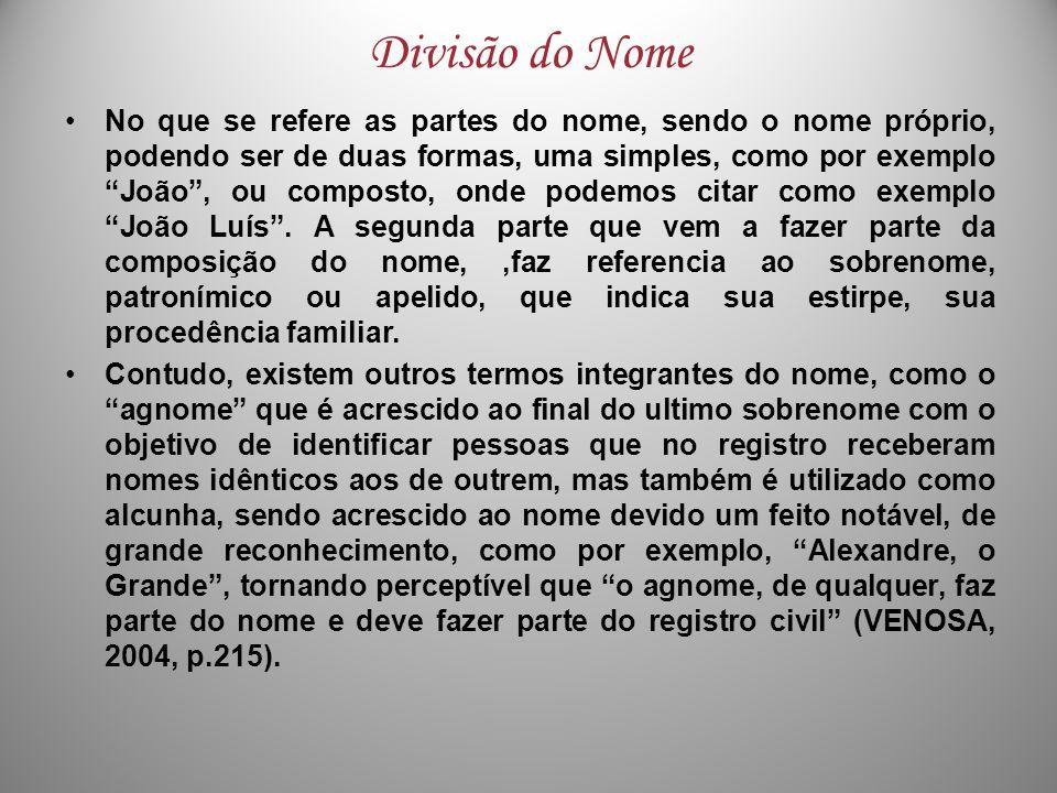 Divisão do Nome No que se refere as partes do nome, sendo o nome próprio, podendo ser de duas formas, uma simples, como por exemplo João, ou composto,
