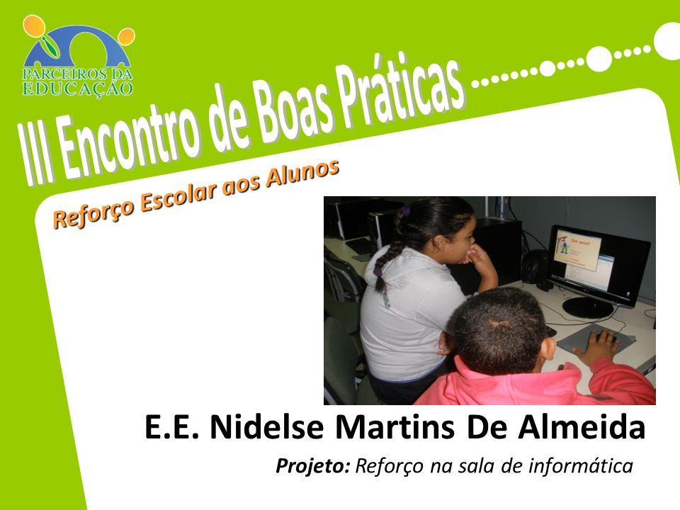 Reforço Escolar aos Alunos Projeto: Reforço na sala de informática Inserir aqui foto da escola, ou foto referente ao projeto.