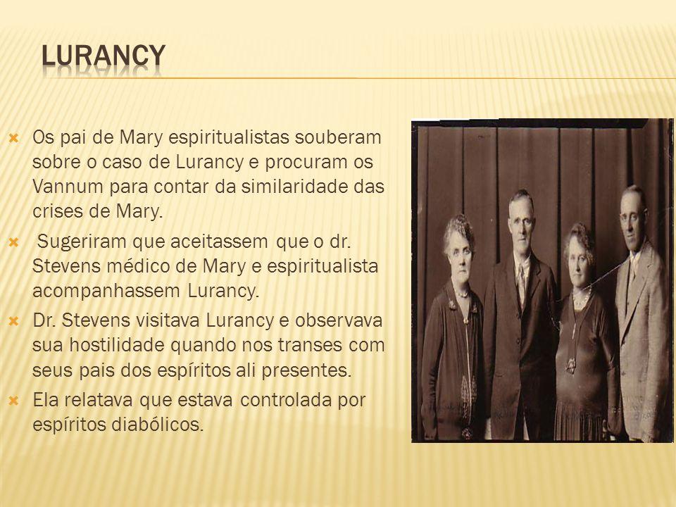 Os pai de Mary espiritualistas souberam sobre o caso de Lurancy e procuram os Vannum para contar da similaridade das crises de Mary. Sugeriram que ace
