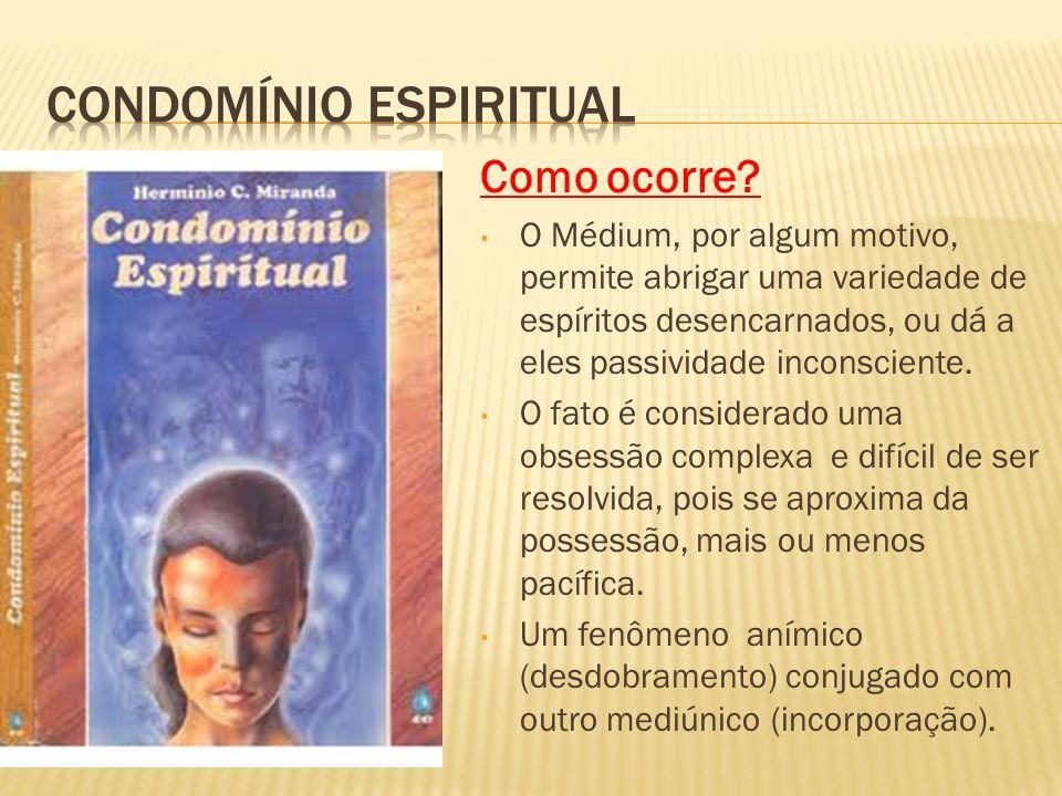 Como ocorre? O Médium, por algum motivo, permite abrigar uma variedade de espíritos desencarnados, ou dá a eles passividade inconsciente. O fato é con