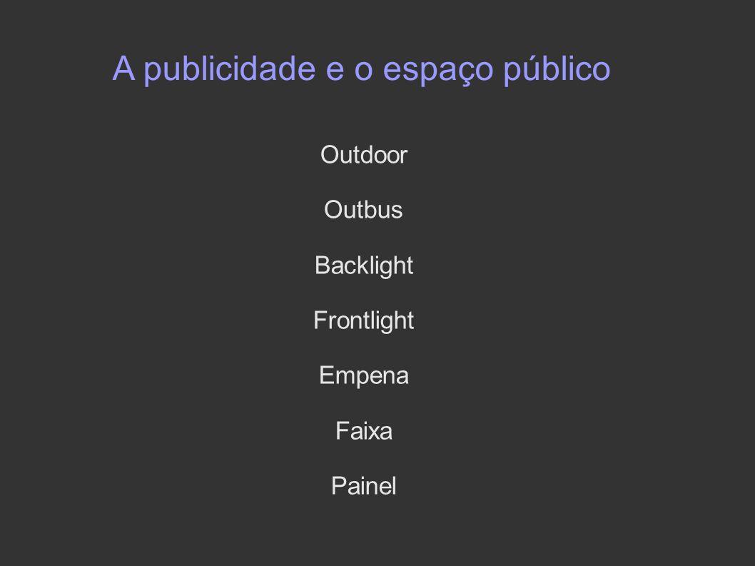 A publicidade e o espaço público Outdoor Outbus Backlight Frontlight Empena Faixa Painel