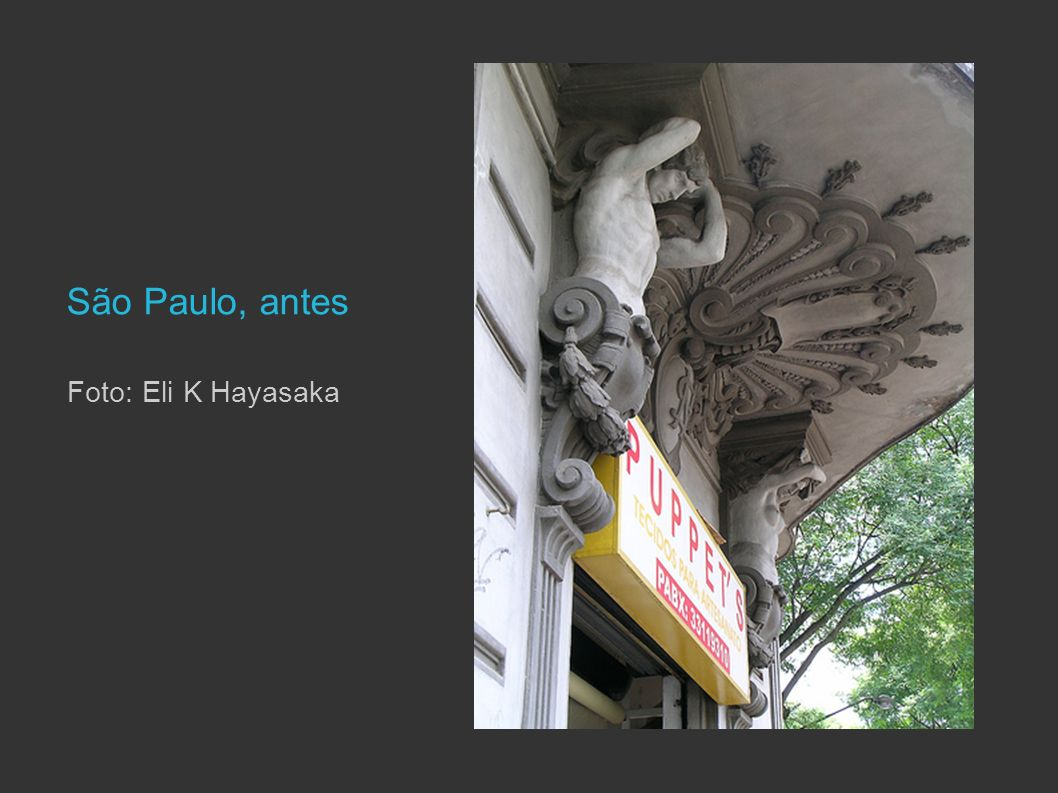 São Paulo, antes Foto: Eli K Hayasaka