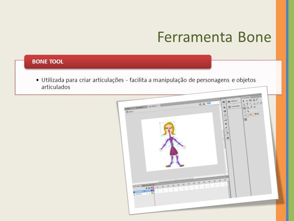 Ferramenta Bone Utilizada para criar articulações - facilita a manipulação de personagens e objetos articulados BONE TOOL