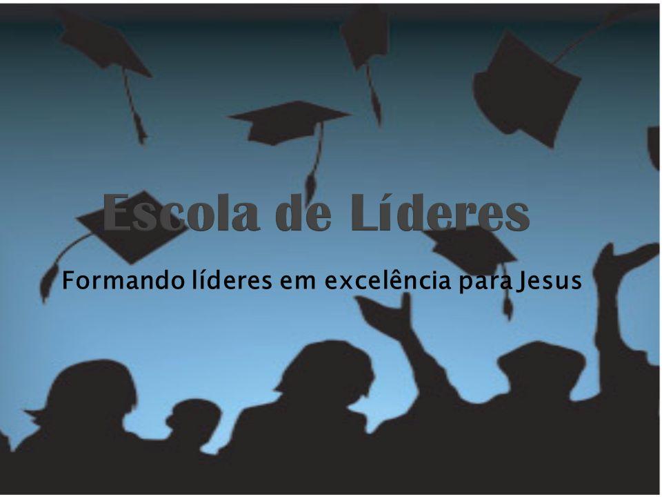 Formando líderes em excelência para Jesus