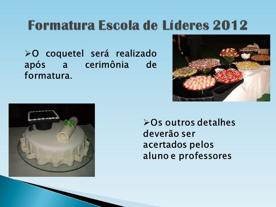 O coquetel será realizado após a cerimônia de formatura. Os outros detalhes deverão ser acertados pelos aluno e professores