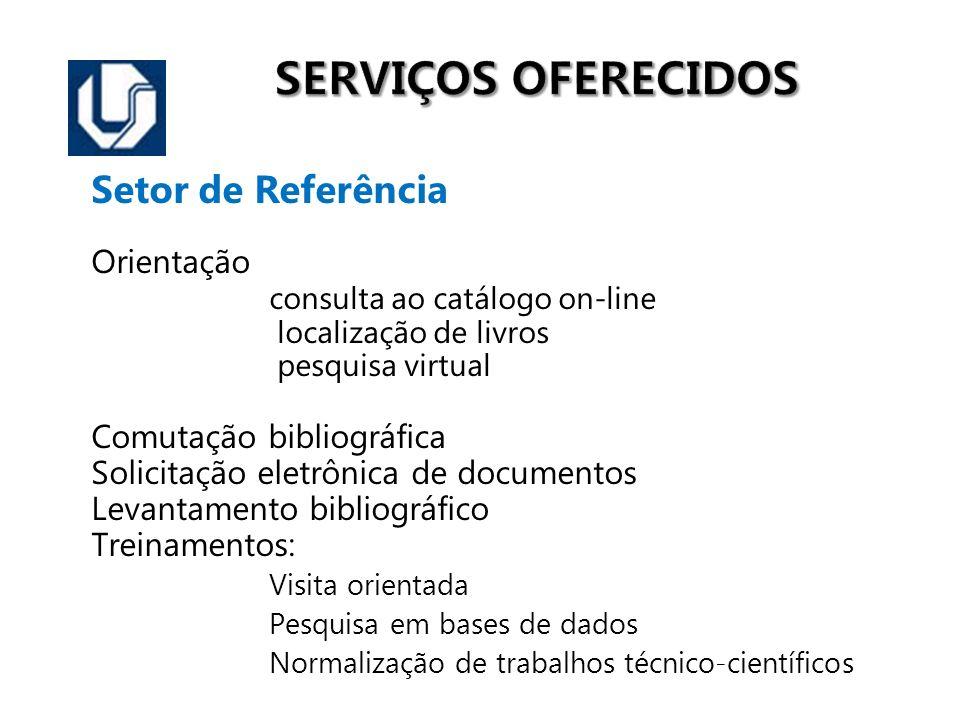 Setor de Referência Orientação consulta ao catálogo on-line localização de livros pesquisa virtual Comutação bibliográfica Solicitação eletrônica de d