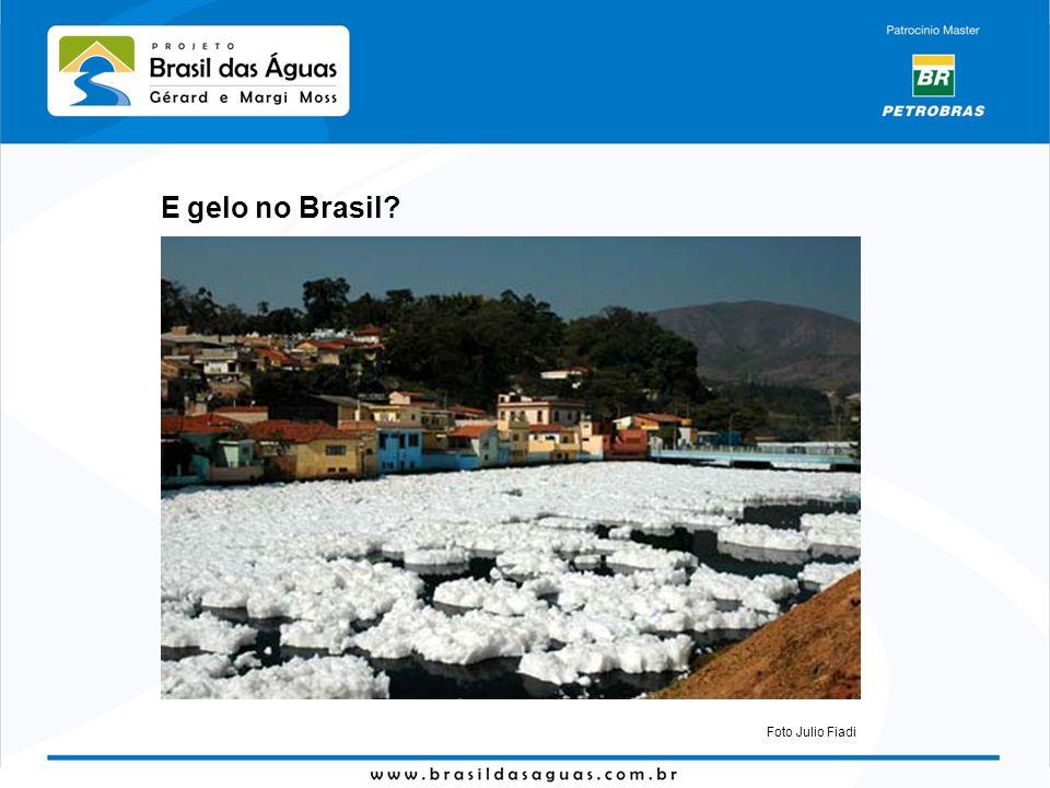E gelo no Brasil? Foto Julio Fiadi