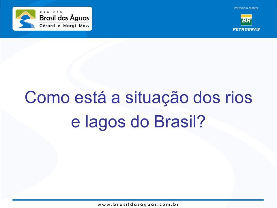 Como está a situação dos rios e lagos do Brasil?