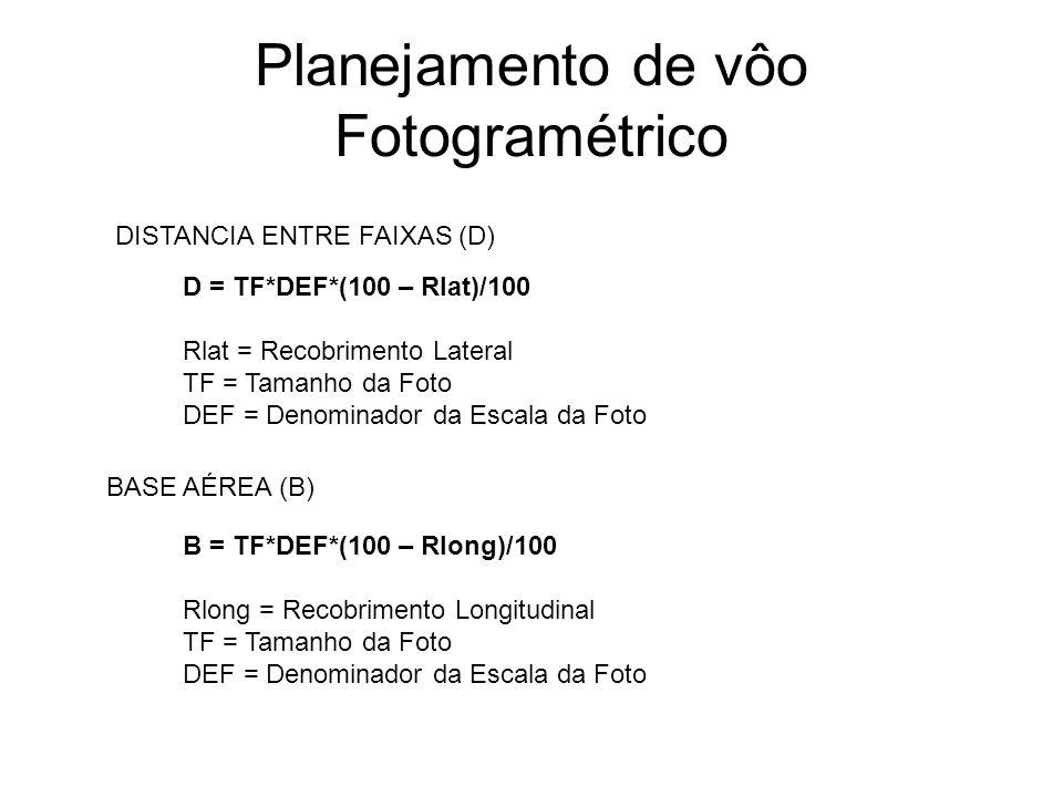 Planejamento de vôo Fotogramétrico AU = B*D ÁREA UTIL (AU) – Área incremental de cada novo modelo NÚMERO DE FOTOS TOTAL (NFT) NFT = AT/AU AT = Área Total NÚMERO DE MODELOS POR FAIXA (NM) NM = (DL/B) + 1 DL = Dimensão longitudinal da área a recobrir NÚMERO DE FOTOS POR FAIXA (NFF) NFF = NM + 1
