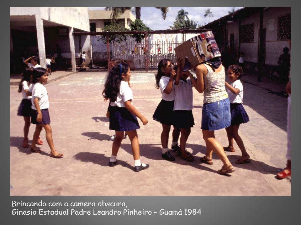 Brincando com a camera obscura, Ginasio Estadual Padre Leandro Pinheiro – Guamá 1984