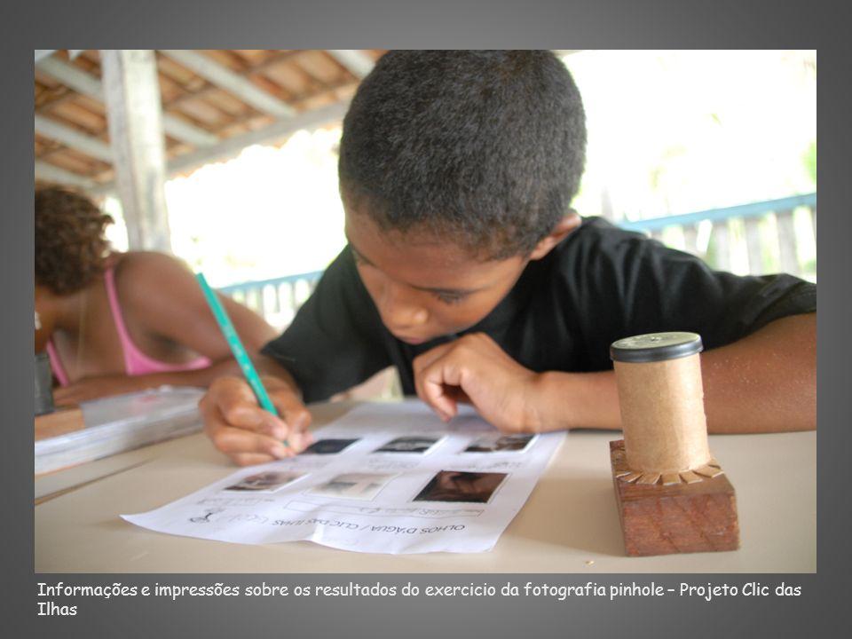 Informações e impressões sobre os resultados do exercicio da fotografia pinhole – Projeto Clic das Ilhas