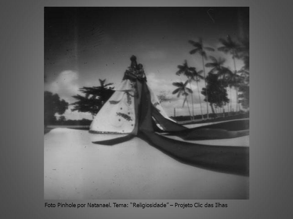 Foto Pinhole por Natanael. Tema: Religiosidade – Projeto Clic das Ilhas