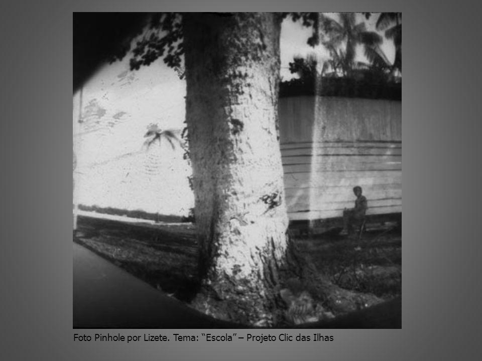 Foto Pinhole por Lizete. Tema: Escola – Projeto Clic das Ilhas