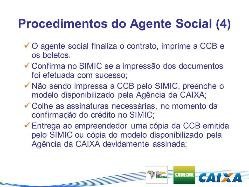 Procedimentos do Agente Social (4) O agente social finaliza o contrato, imprime a CCB e os boletos.