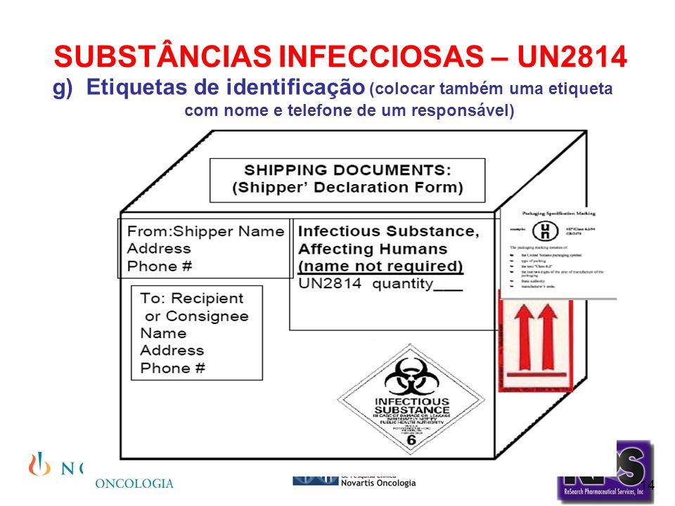 14 SUBSTÂNCIAS INFECCIOSAS – UN2814 Etiquetas de identificação (colocar também uma etiqueta com nome e telefone de um responsável)