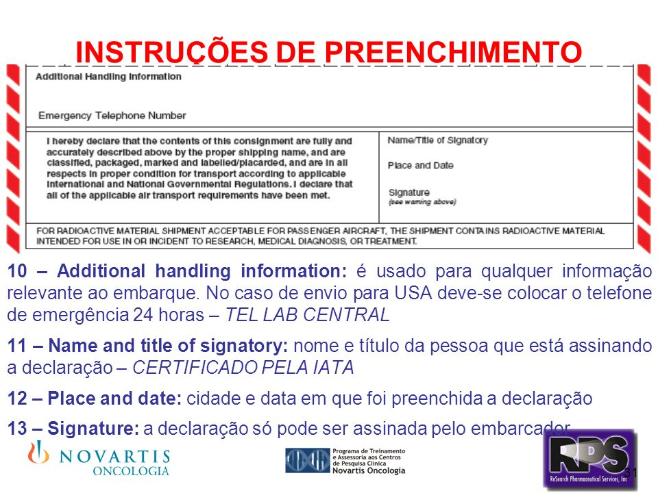 31 10 – Additional handling information: é usado para qualquer informação relevante ao embarque. No caso de envio para USA deve-se colocar o telefone