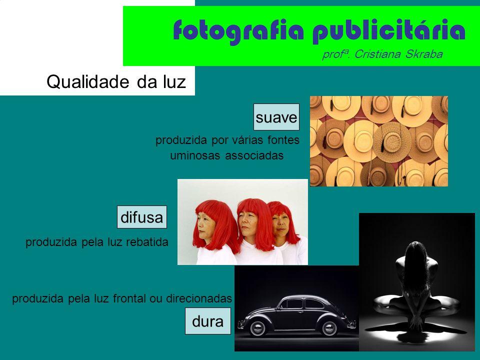 Direção da luz fotografia publicitária profª. Cristiana Skraba Luz frontal