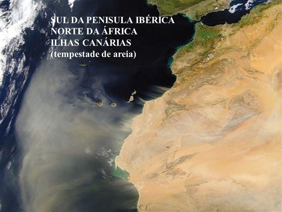 SUL DA PENISULA IBÉRICA NORTE DA ÁFRICA ILHAS CANÁRIAS (tempestade de areia)
