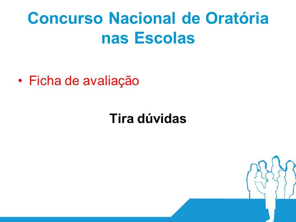 Concurso Nacional de Oratória nas Escolas Ficha de avaliação Tira dúvidas