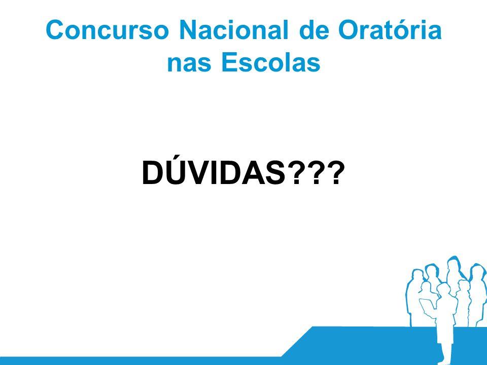 Concurso Nacional de Oratória nas Escolas DÚVIDAS???