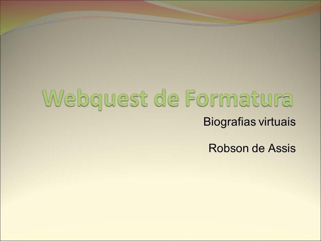 Biografias virtuais Robson de Assis