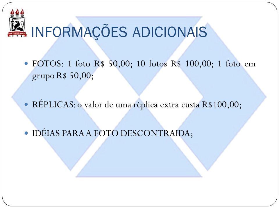 INFORMAÇÕES ADICIONAIS FOTOS: 1 foto R$ 50,00; 10 fotos R$ 100,00; 1 foto em grupo R$ 50,00; RÉPLICAS: o valor de uma réplica extra custa R$100,00; IDÉIAS PARA A FOTO DESCONTRAIDA;