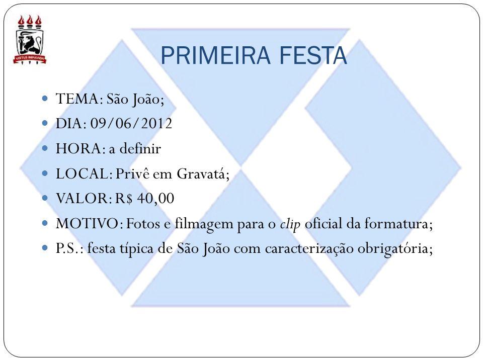 PRIMEIRA FESTA TEMA: São João; DIA: 09/06/2012 HORA: a definir LOCAL: Privê em Gravatá; VALOR: R$ 40,00 MOTIVO: Fotos e filmagem para o clip oficial d