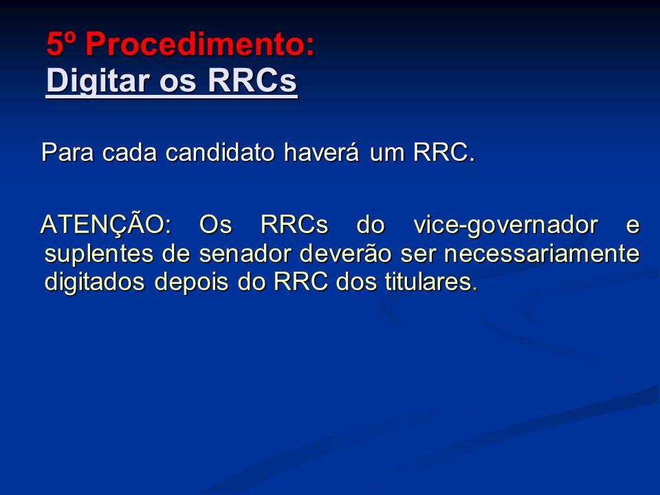 5º Procedimento: Digitar os RRCs Para cada candidato haverá um RRC.