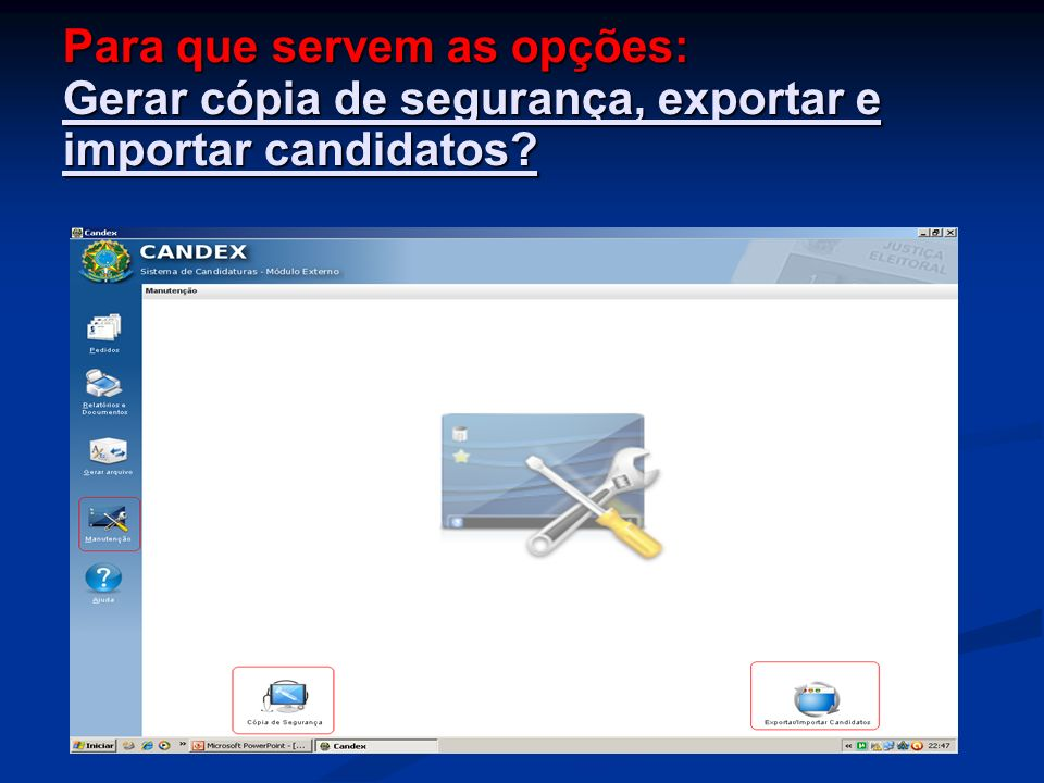 Para que servem as opções: Gerar cópia de segurança, exportar e importar candidatos